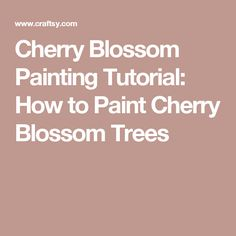 Cherry Blossom Painting Tutorial: How to Paint Cherry Blossom Trees