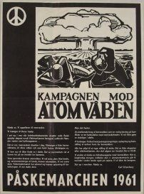 Poster for Danish anti nuclear march, Easter 1961, organized by the group Kampagnen mod Atomvaben
