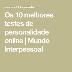 Os 10 melhores testes de personalidade online | Mundo Interpessoal