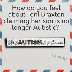 How do you feel about Toni Braxton claiming her son is no longer Autistic?  I don't get why people are so defensive of Toni Braxton's announcement that her son is no longer on the Autism Spectrum. Autism cannot be cured. That's not just my opinion but instead a medical fact.  I don't really care if she actually said he was cured or if she simply  http://www.theautismdad.com/2016/08/05/how-do-you-feel-about-toni-braxton-claiming-her-son-is-no-longer-autistic/  Please Like