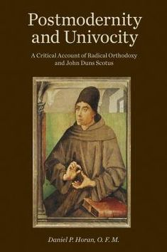 Image result for Postmodernity and Univocity: A Critical Account of Radical Orthodoxy and John Duns Scotus