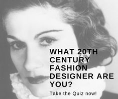 What 20th Century Fashion Designer Are You Find Find Out By Taking Our Quiz Today Kade Vos Fashion Design 20th Century Fashion 20th Century