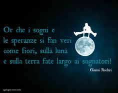 Fate largo ai sognatori. Gianni Rodari