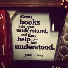 """Great books help you understand, and they help you feel understood."" #Books #Quote"