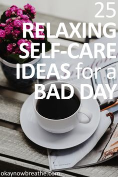 I'm a huge fan of self-care. Wanna know why? I know we all have those days that just flat out suck. Here are 25 self-care ideas for a bad day.