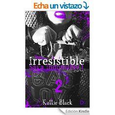 Mundus Somnorum: Reseña de #2 Irresistible de Kattie Black