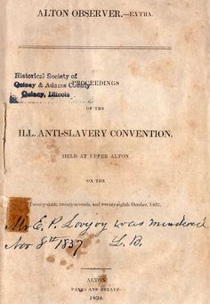Elijah Lovejoy and Quincy abolitionists - Herald-Whig - Alton Illinois, Historical Society, The Twenties, Are You Happy, History, War, Life, Black, Historia