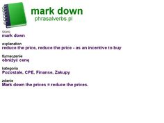 #shopping #phrasalverbs.pl, word: #mark down, explanation: reduce the price, reduce the price - as an incentive to buy, translation: obniżyć cenę
