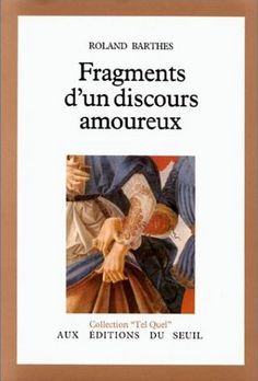 A Lover's Discourse: Fragments, Roland Barthes