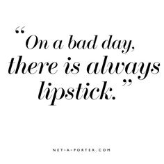 On a bad day, there is always lipstick.