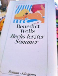Becks letzter Sommer von Benedict Wells :: Das Leseleben
