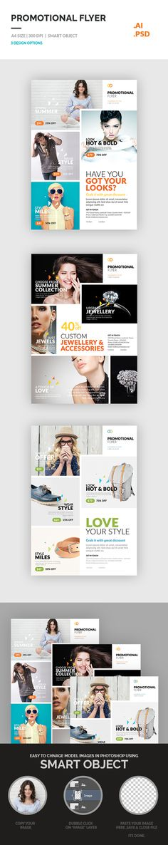 "Set of Promotional flyer template included 3 flyer design. Which can be use for any business like product promotion flyer, jewellery, fashion, cloth, fitness, retail flyer, corporate flyer etc. You will get both version PSD & .AI with fully editable layers where you can change color, shapes & text easily.  FEATURES:  3 Flyer Design 8.27"" x 11.69"" (210mm x 297mm) + 3mm bleeds (A4 SIZE) Smart Object for Replace product/model image in photoshop Free Fonts Used Clean & Modern Design 300 DPI CMYK"