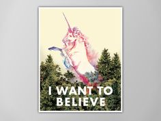 I Want To Believe Unicorn Art Print Unicorn by theNATIONALanthem