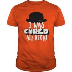 Awesome Tee I was cured all right T shirt