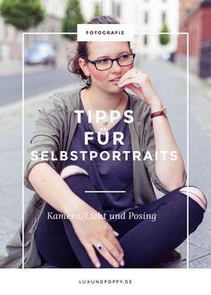Selbstportraits ganz einfach mit meinen 13 Tipps & Tricks! Alles zu Kamera, Licht und Posing auf Lux und Poppy.