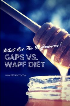 Click Here to read: GAPS and Traditional Diet, a comparison www.honestbody.com
