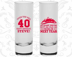 40th Birthday Shooter Glasses, Over the Hill, Not as Old as you will be next year, Birthday Tall Shot Glasses (20123)