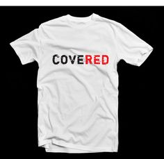"""""""Covered"""" Tee ... we are covered by the blood of Jesus who paid the price for our sins"""