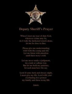 Deputy Sheriff Prayer It was an honor to spend over 10 years as a Deputy Sheriff, and a bigger privilege to work two Sheriff Deputy Wife, Sheriff Badge, Police Wife Life, Police Family, Leo Wife, Police Humor, Girl Birthday Themes, Thin Blue Lines, Law Enforcement