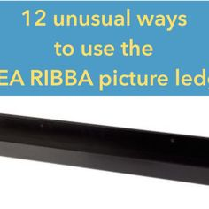 Check this out: 12 unusual ways to use the RIBBA picture ledge all round the house. https://re.dwnld.me/6gNxd-12-unusual-ways-to-use-the-ribba-picture-ledge-all-round-the