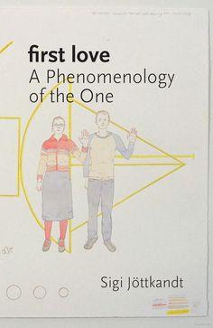 First Love: A Phenomenology of the One - Sigi Jottkandt - Google Books