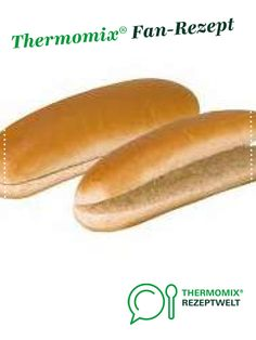 Hot dog bun - Hot dog bun by handshake. A Thermomix ® recipe from the Bread & Buns category www.de, t - Funeral Sandwiches, Dinner Sandwiches, Mini Sandwiches, Healthy Sandwiches, Turkey Sandwiches, Hot Dogs, Hot Dog Buns, Cheeseburger Wraps, Crispy Chicken Burgers