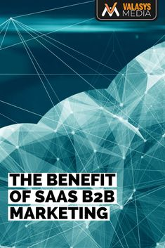 Creating an effective SaaS marketing strategy isn't easy but for SaaS products, B2B digital marketing has a lot of benefits. Read on to learn more.