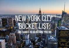 New York City Bucket List: 100 Things to Do Before You Die :http://www.travelalphas.com/new-york-city-bucket-list-things-to-do/