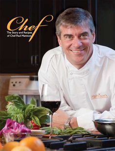Chef! The recipes & stories of Chef Paul Mattison http://mattisons.com/mattisons-cookbooks/, in house at Mattison's Forty-One or on Amazon.com