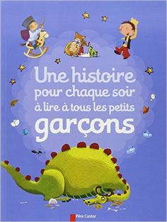 Amazon.fr - Une histoire pour chaque soir à lire à tous les petits garçons - Flammarion - Livres