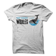 Stop Killing Whales T Shirts, Hoodies. Check Price ==► https://www.sunfrog.com/Outdoor/Stop-Killing-Whales.html?41382