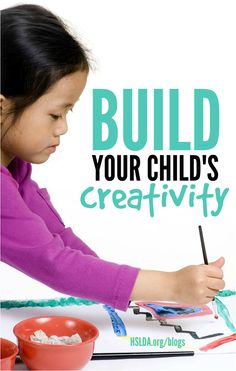 "Build Your Child's Creativity | ""Creativity isn't something that's necessary just for artistic or musical pursuits—but something that we all need in our lives whether it's better communication, business ideas, or home management. It's critical for problem solving or working as a team in the household."" 