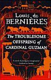 The Troublesome Offspring Of Cardinal Guzman - Louis De Bernieres - Google Books