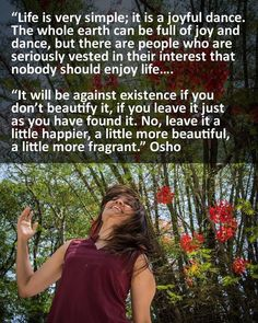 "278 vind-ik-leuks, 2 reacties - OSHO International (@oshointernational) op Instagram: 'Read the new Emotional Ecology article ""Life as Dance"" on osho.com #OSHO #quotes #life #dance…'"