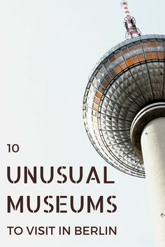10 Unique (and Somewhat Unusual) Museums in Berlin