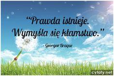 Prawda istnieje... #Braque-Georges,  #Kłamstwo, #Mądrość-i-wiedza, #Prawda