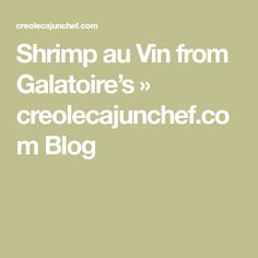Shrimp au Vin from Galatoire's » creolecajunchef.com Blog