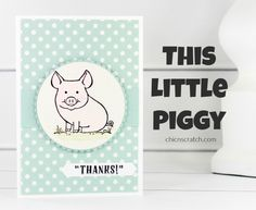 This Little Piggy Featuring NEW Stampin' Up! product. https://mychicnscratch.com/2017/04/stampin-annual-catalog.html