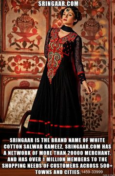 SRINGAAR is the Brand Name of white cotton salwar kameez, Sringaar.com has a network of more than 20000 Merchant, and has over 1 million members to the shopping needs of customers across 500+ towns and cities.