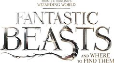 """Why Everyone Should See """"Fantastic Beasts and Where To Find Them"""""""