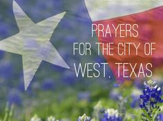 Prayers for the city of West, Texas