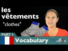 Clothes Vocabulary in French Part 1 (basic French vocabulary from Learn French With Alexa) Language Study, Learn A New Language, French Language, French School, French Class, French Flashcards, French Phrases, Templates Printable Free, Learn French
