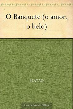 Download O Banquete - Platao em ePUB, mobi e PDF
