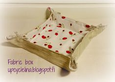 Upcycled: fabric box with tutorial made out of recycled fabrics.