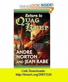 Return to Quag Keep Andre Norton, Jean Rabe , ISBN-10: 0765312980  ,  , ASIN: B000VYTYV6 , tutorials , pdf , ebook , torrent , downloads , rapidshare , filesonic , hotfile , megaupload , fileserve