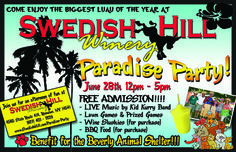 Kick off summer with Swedish Hill Winery on June 28th for their annual Paradise Party! A benefit for the Beverly Animal Shelter, enjoy an afternoon of Live Music, lawn games, craft vendors, wine slushies, BBQ food  MORE!