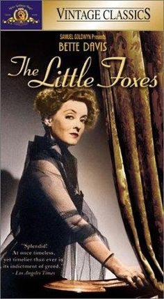 The Little Foxes. Bette Davis and Teresa Wright--love this movie. Bette Davis was a horrible person in this movie, but she played that part good!