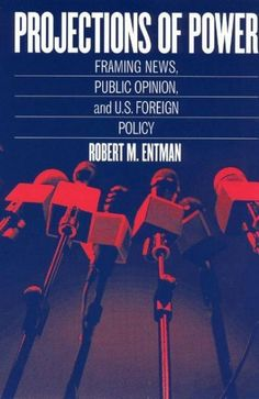 Precision Series Projections of Power: Framing News, Public Opinion, and U.S. Foreign Policy