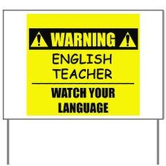 Warning:  English Teacher   OOOOO.....I want this poster for my classroom!
