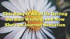 This Baby Is All of Us Getting Our Hair Washed, and Now She's an Internet Sensation - http://doublebabystrollerreviews.net/this-baby-is-all-of-us-getting-our-hair-washed-and-now-shes-an-internet-sensation/